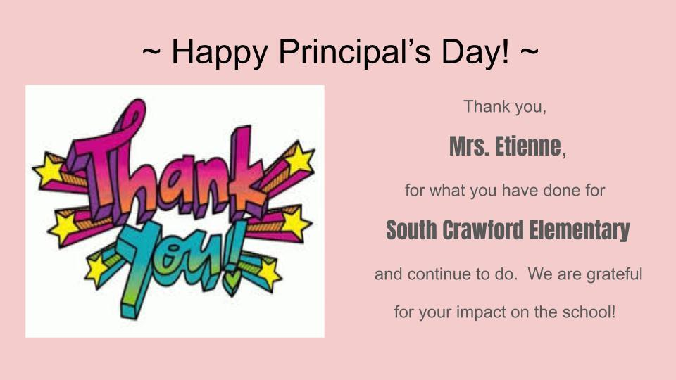 Happy Principal's Day to Mrs. Etienne!